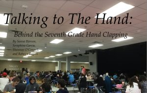 Talking to the Hand: Behind the Clapping of 7th Grade Lunch